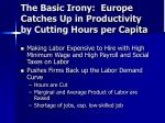 the basic irony europe catches up in productivity by cutting hours per capita