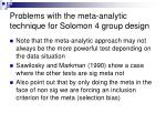 problems with the meta analytic technique for solomon 4 group design