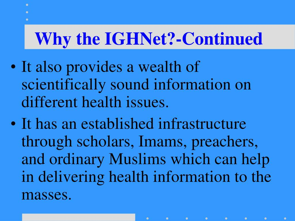 Why the IGHNet?-Continued