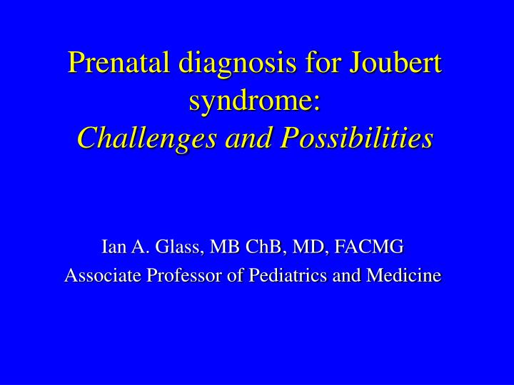 Prenatal diagnosis for joubert syndrome challenges and possibilities