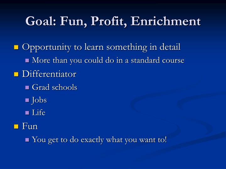 Goal fun profit enrichment