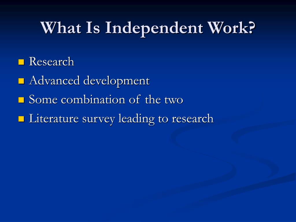 What Is Independent Work?