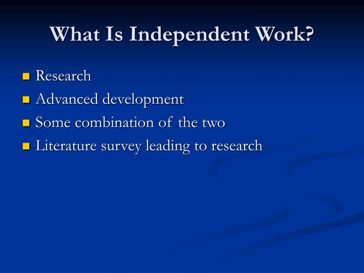 What is independent work