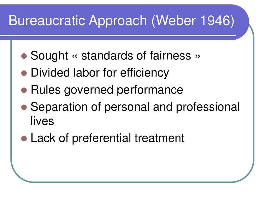 Bureaucratic Approach (Weber 1946)