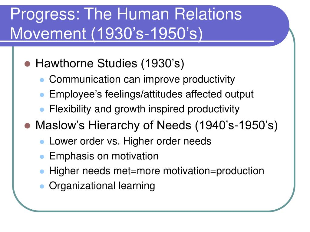 Progress: The Human Relations Movement (1930's-1950's)