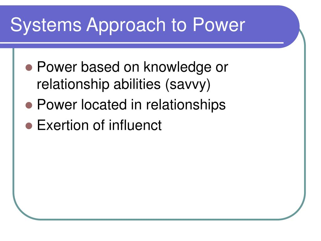 Systems Approach to Power
