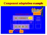component adaptation example100