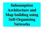 subsumption architecture and map building using s elf o rganizing n etworks