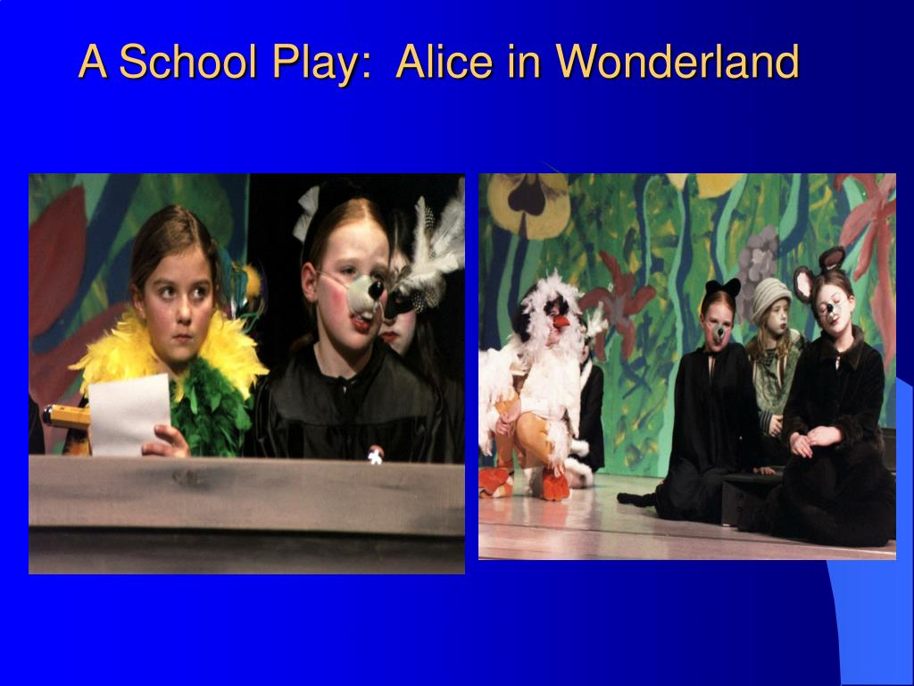A School Play:  Alice in Wonderland