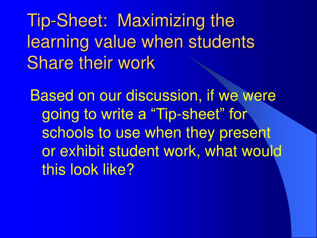 Tip-Sheet:  Maximizing the learning value when students Share their work