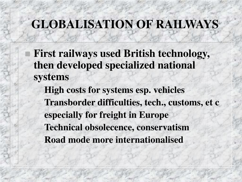 GLOBALISATION OF RAILWAYS