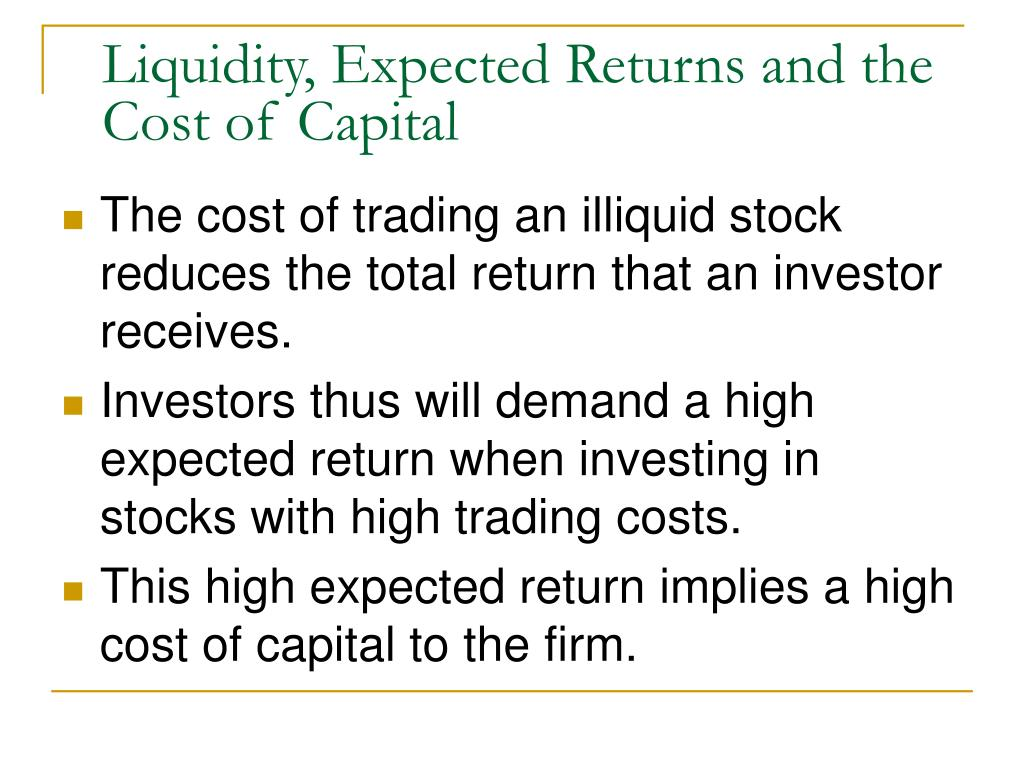 Liquidity, Expected Returns and the Cost of Capital