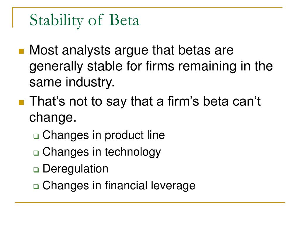 Stability of Beta