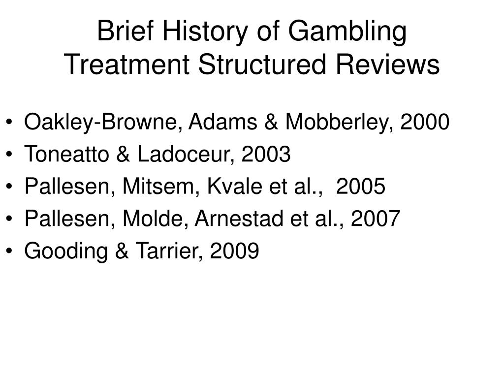 Brief History of Gambling Treatment Structured Reviews