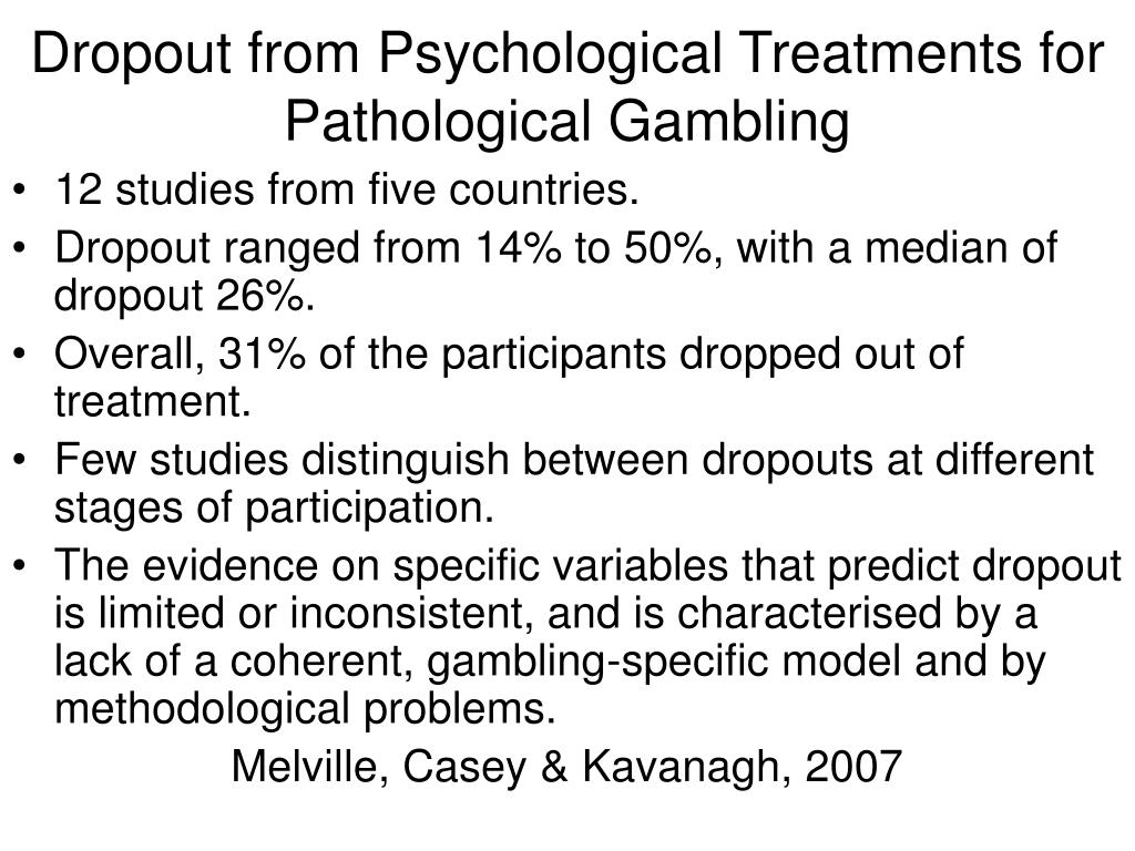 Dropout from Psychological Treatments for Pathological Gambling