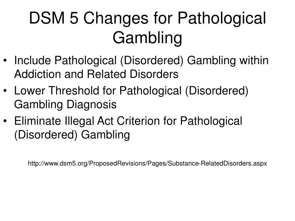 DSM 5 Changes for Pathological Gambling