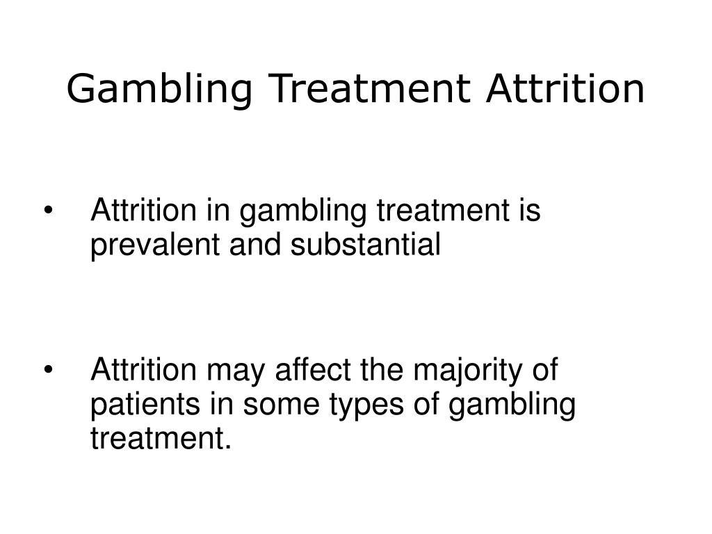 Gambling Treatment Attrition