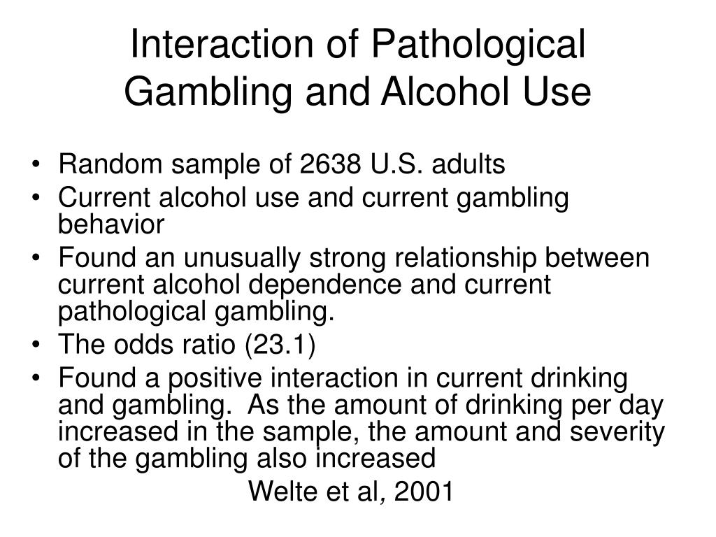 Interaction of Pathological Gambling and Alcohol Use