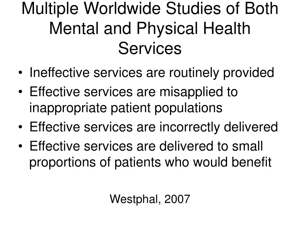Multiple Worldwide Studies of Both Mental and Physical Health Services