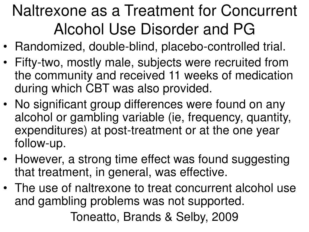 Naltrexone as a Treatment for Concurrent Alcohol Use Disorder and PG