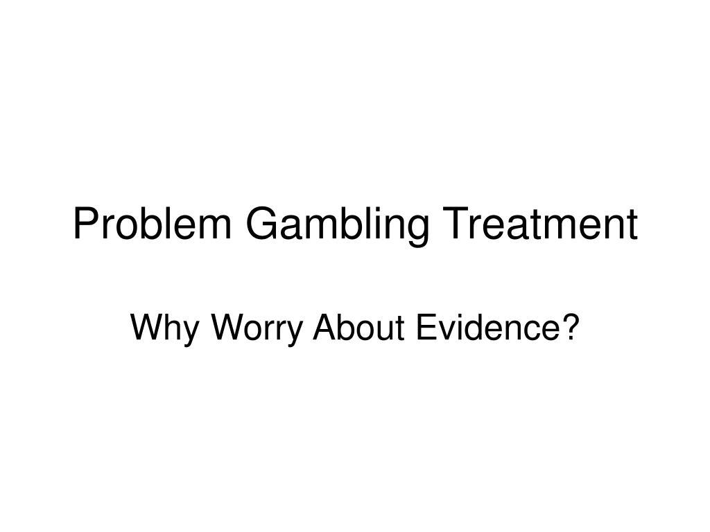 Problem Gambling Treatment