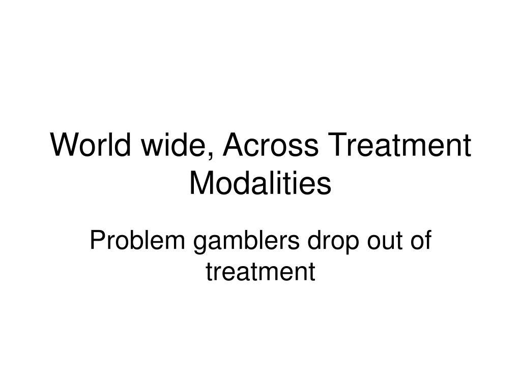 World wide, Across Treatment Modalities