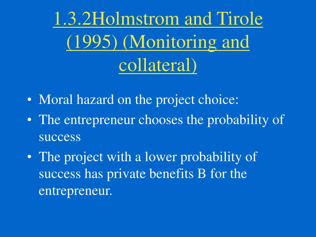 1.3.2Holmstrom and Tirole (1995) (Monitoring and collateral)