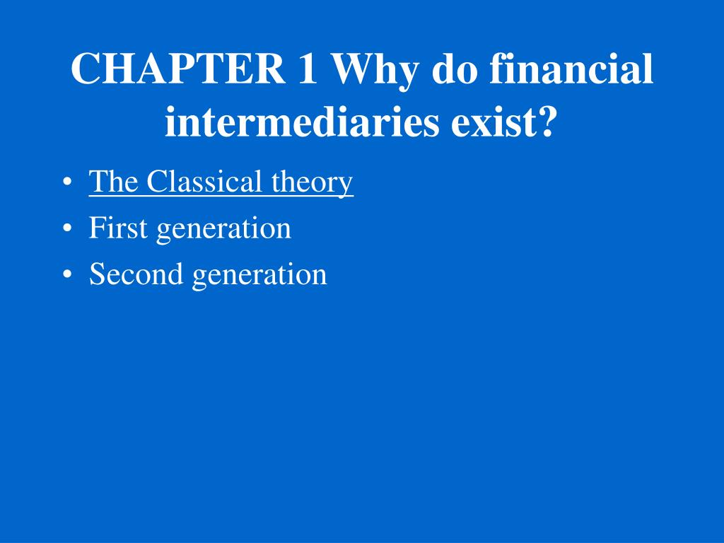 CHAPTER 1 Why do financial intermediaries exist?