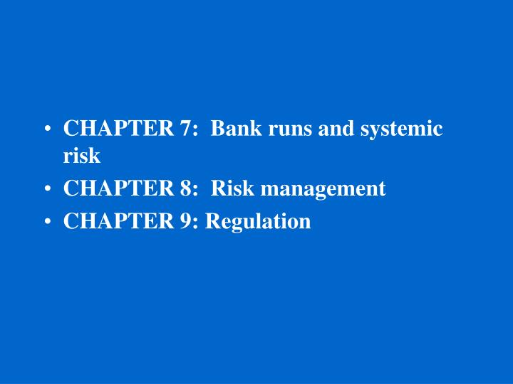 CHAPTER 7:  Bank runs and systemic risk