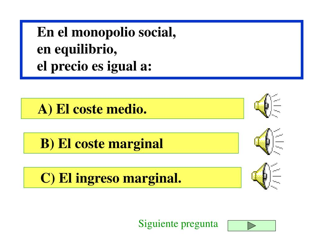 En el monopolio social,
