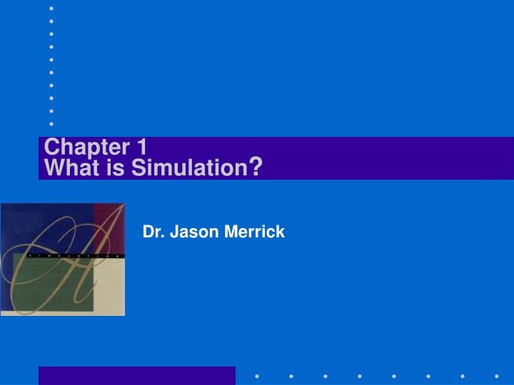 Chapter 1 what is simulation