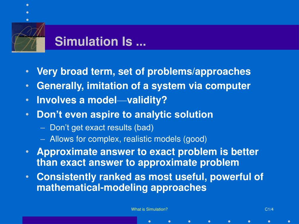 Simulation Is ...