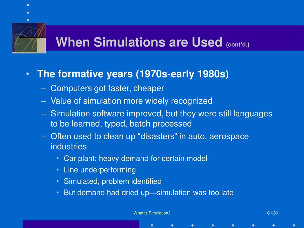 When Simulations are Used