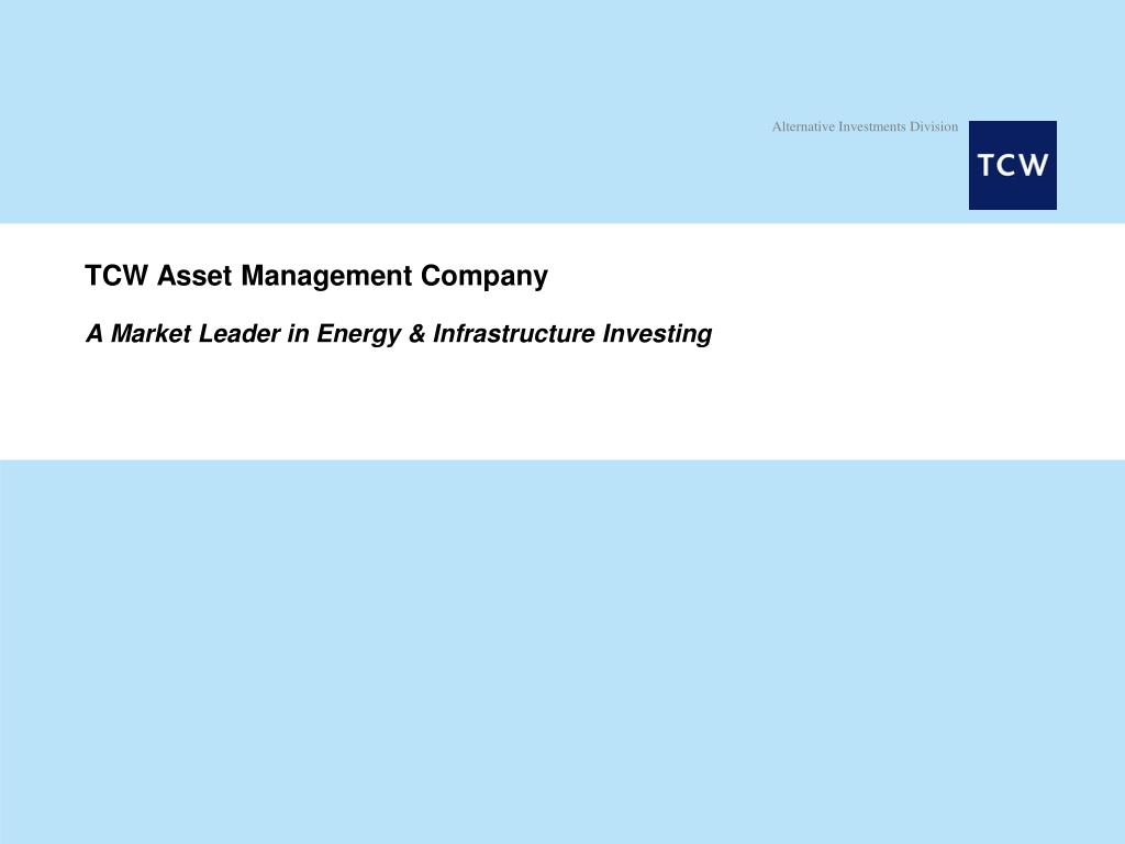 tcw asset management company a market leader in energy infrastructure investing