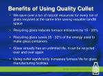 benefits of using quality cullet