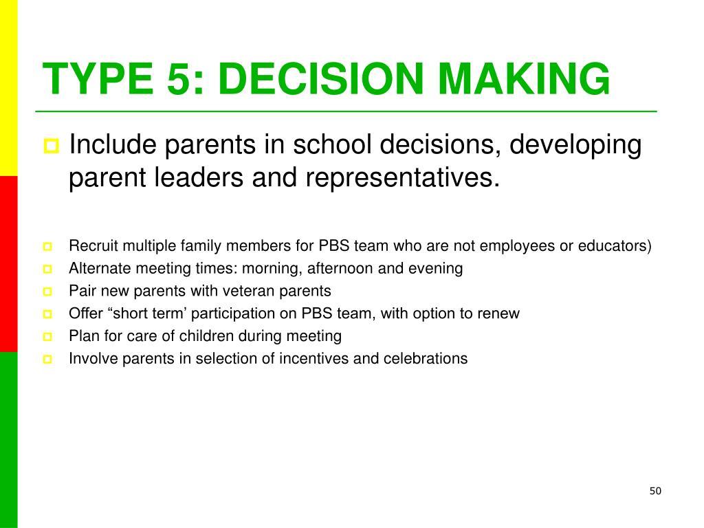 TYPE 5: DECISION MAKING