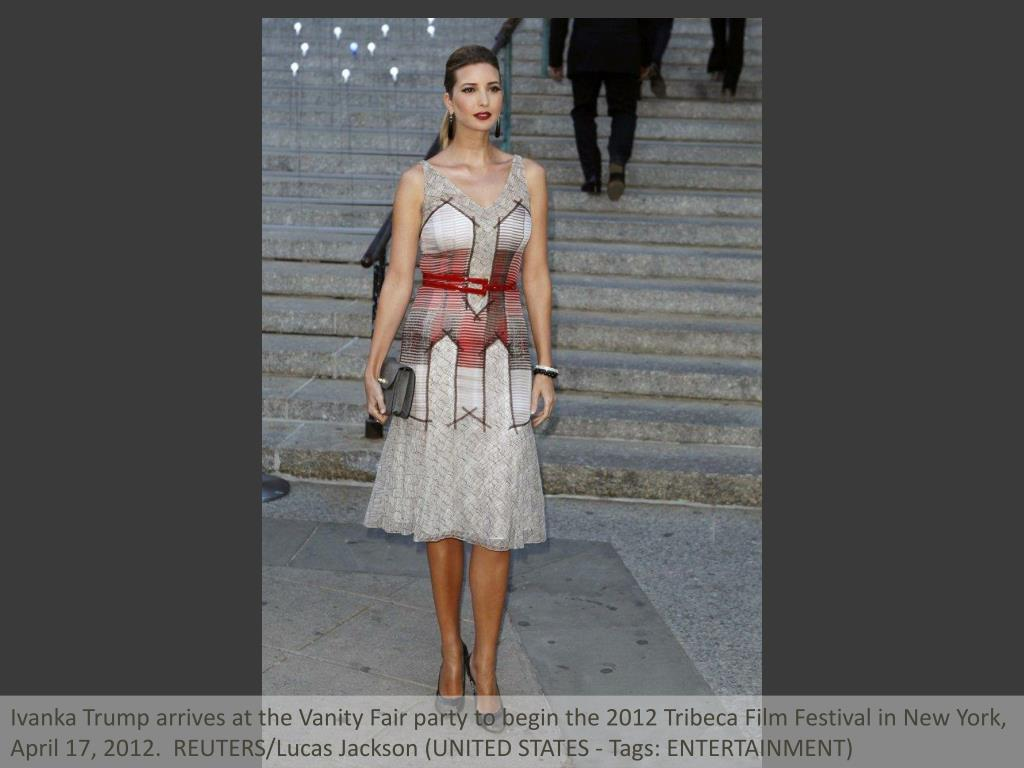 Ivanka Trump arrives at the Vanity Fair party to begin the 2012 Tribeca Film Festival in New York, April 17, 2012.  REUTERS/Lucas Jackson (UNITED STATES - Tags: ENTERTAINMENT)