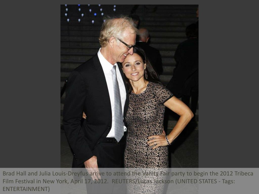Brad Hall and Julia Louis-Dreyfus arrive to attend the Vanity Fair party to begin the 2012 Tribeca Film Festival in New York, April 17, 2012.  REUTERS/Lucas Jackson (UNITED STATES - Tags: ENTERTAINMENT)