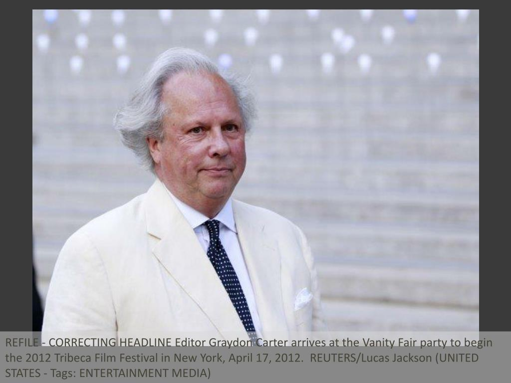 REFILE - CORRECTING HEADLINE Editor Graydon Carter arrives at the Vanity Fair party to begin the 2012 Tribeca Film Festival in New York, April 17, 2012.  REUTERS/Lucas Jackson (UNITED STATES - Tags: ENTERTAINMENT MEDIA)