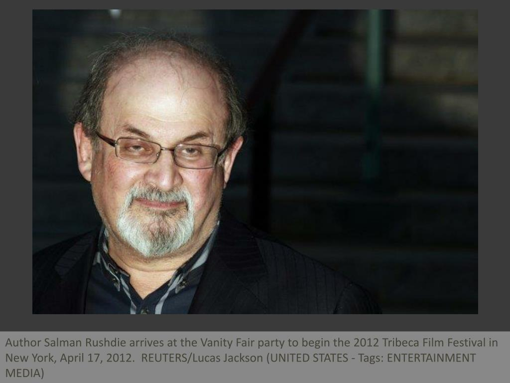 Author Salman Rushdie arrives at the Vanity Fair party to begin the 2012 Tribeca Film Festival in New York, April 17, 2012.  REUTERS/Lucas Jackson (UNITED STATES - Tags: ENTERTAINMENT MEDIA)