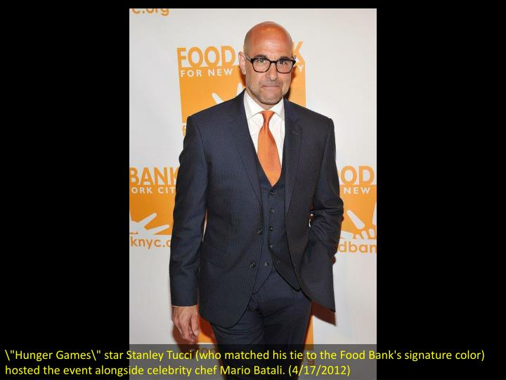 ""\""""Hunger Games"""" star Stanley Tucci (who matched his tie to the Food Bank's signature color) hosted ...""720|540|?|en|2|50cf73f01f201944b2be73cff98e6193|False|UNLIKELY|0.4172590672969818