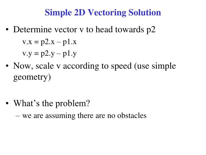 Simple 2d vectoring solution