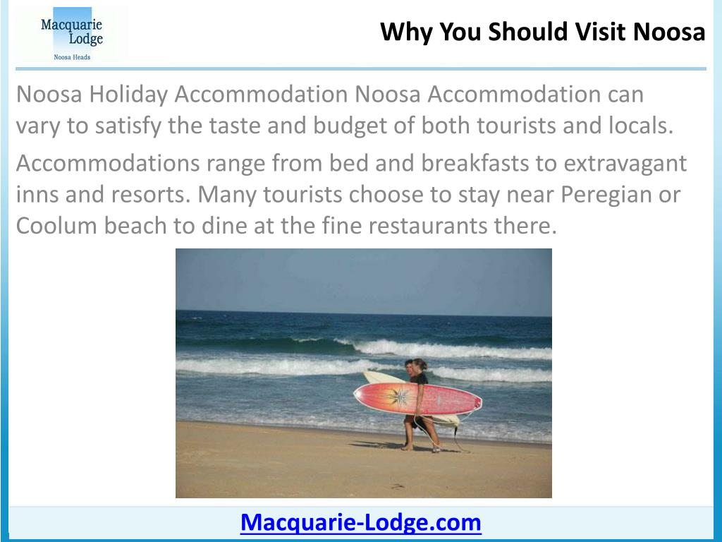 Noosa Holiday Accommodation Noosa Accommodation can vary to satisfy the taste and budget of both tourists and locals.