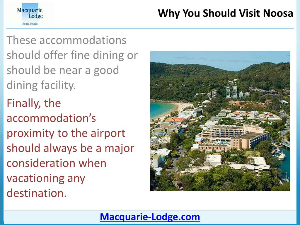 These accommodations should offer fine dining or should be near a good dining facility.