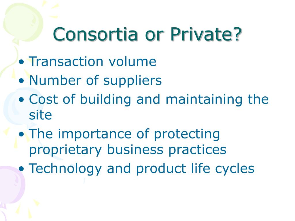 Consortia or Private?