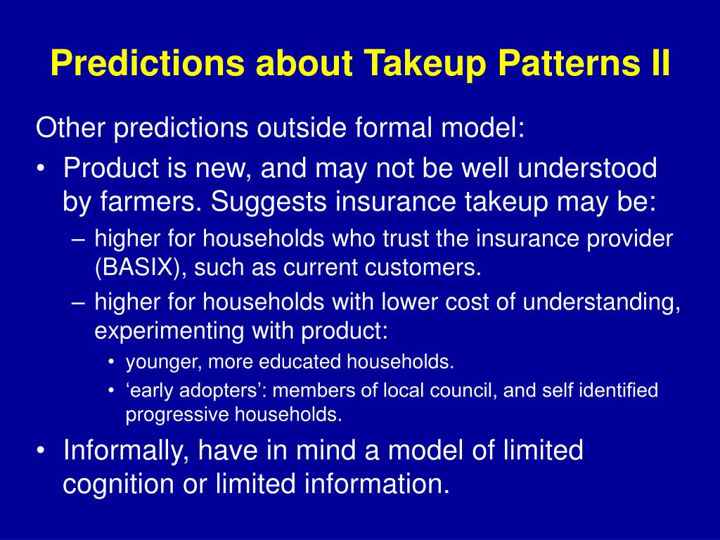 Predictions about Takeup Patterns II