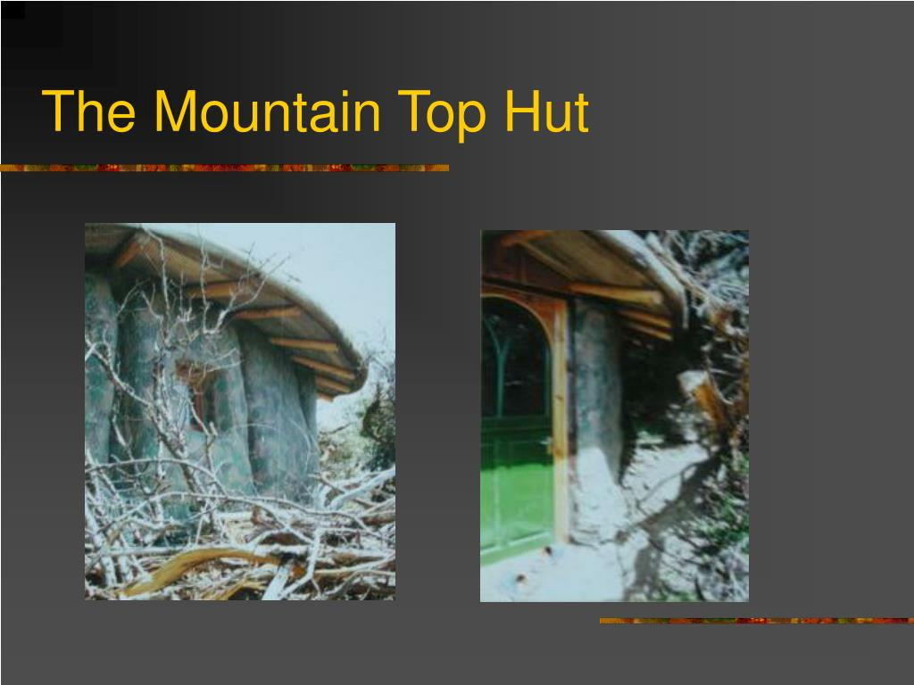 The Mountain Top Hut