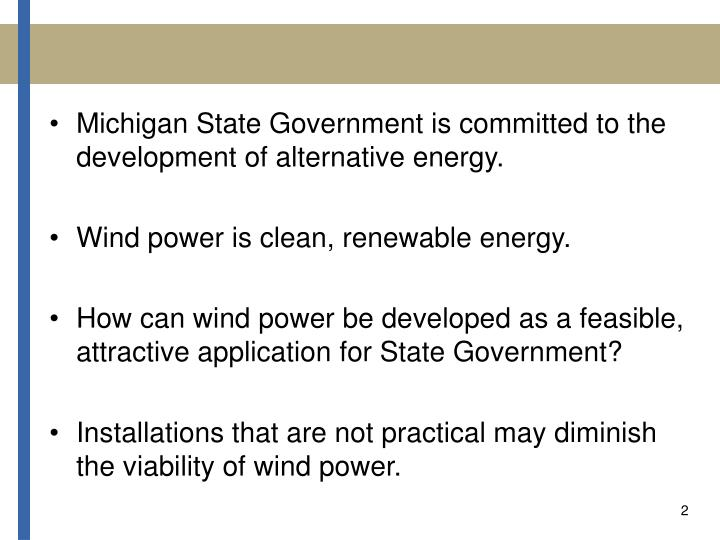 Michigan State Government is committed to the development of alternative energy.