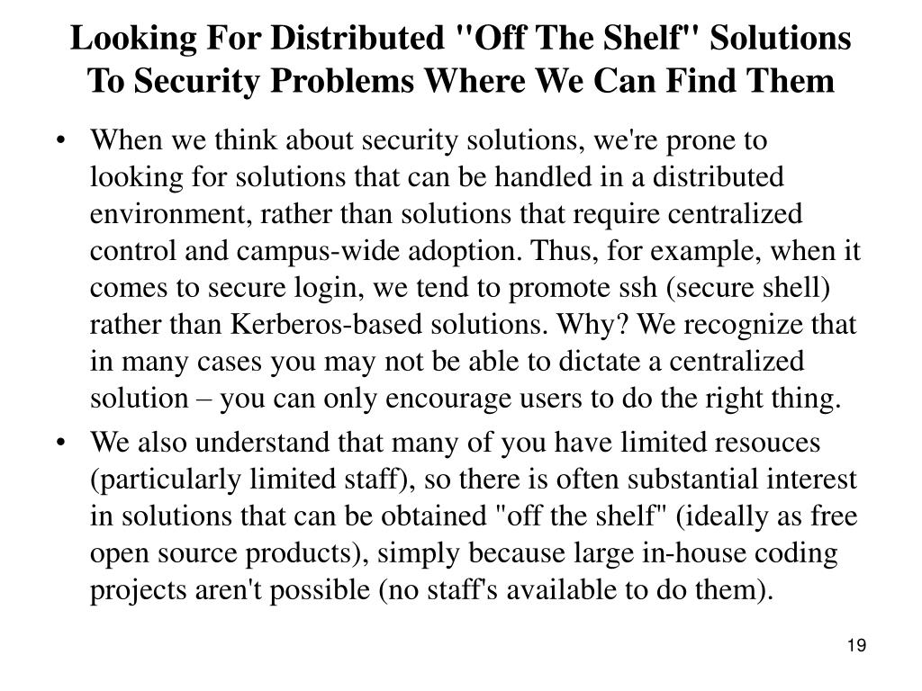"Looking For Distributed ""Off The Shelf"" Solutions To Security Problems Where We Can Find Them"
