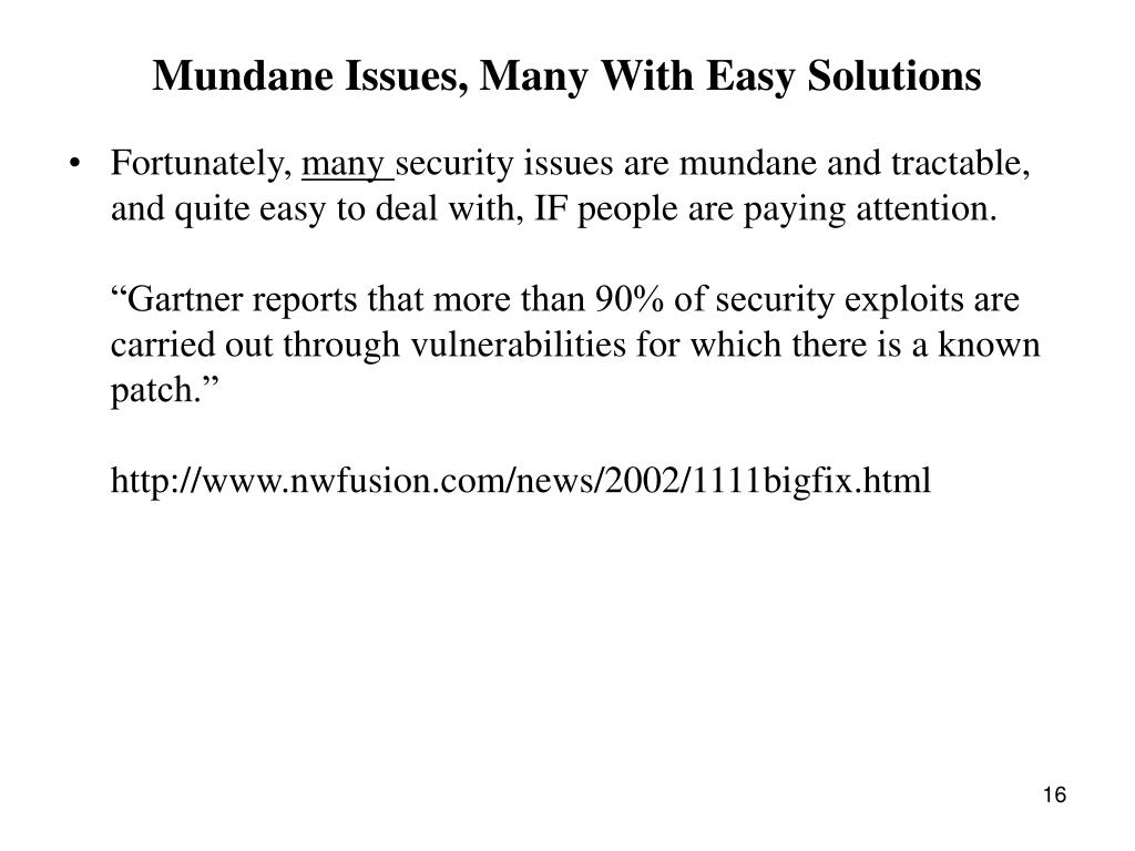 Mundane Issues, Many With Easy Solutions